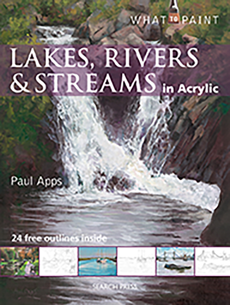 What to Paint: Lakes, Rivers & Streams in Acrylic