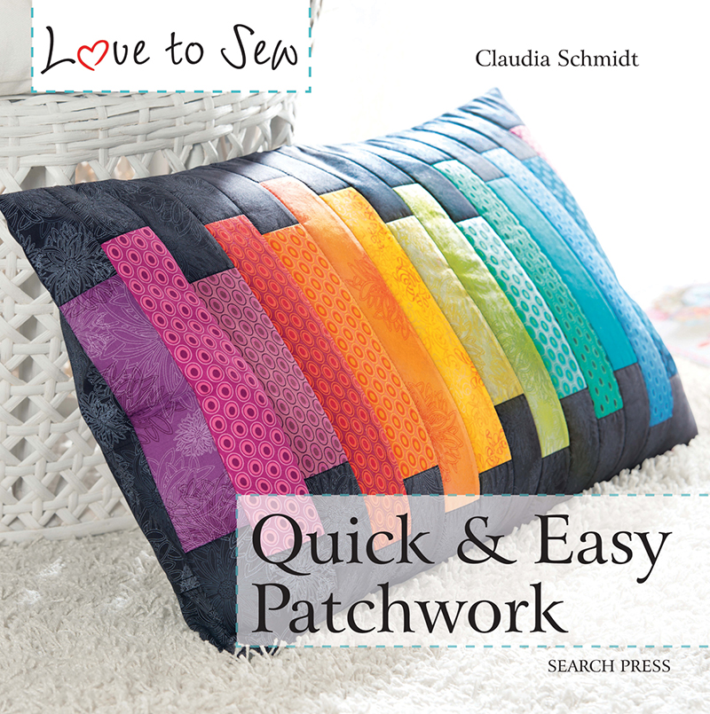 Love to Sew: Quick & Easy Patchwork