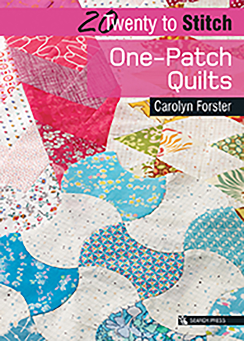 20 to Stitch: One-Patch Quilts
