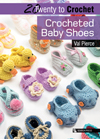 20 to Crochet: Crocheted Baby Shoes