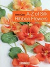 A-Z of Silk Ribbon Flowers
